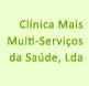 Clínica Mais Multi-Serviços da Saúde, Lda
