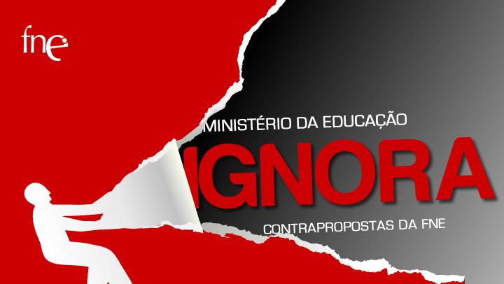 Ministério da Educação ignora contrapropostas da FNE