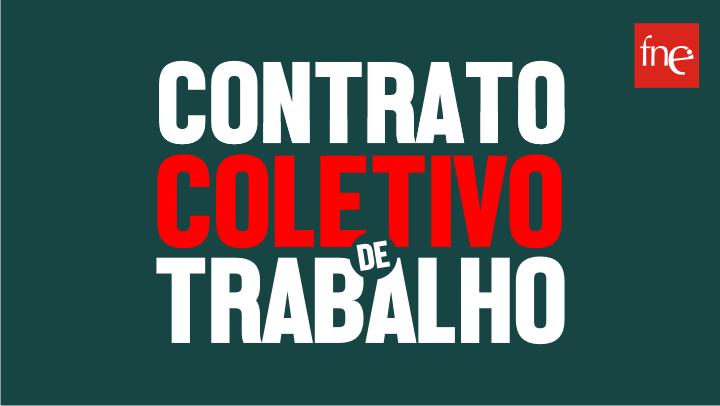 Contrato Coletivo de Trabalho da FNE para o setor privado da Educação é a melhor proteção de todos os seus trabalhadores