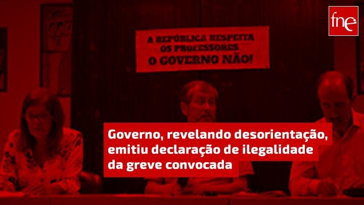 Governo, revelando desorientação, emitiu declaração de ilegalidade da greve convocada