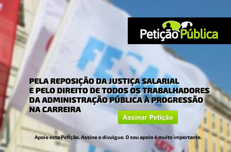 Petição pública pela reposição da justiça salarial e pelo direito de todos os trabalhadores da Administração Pública à Progressão na carreira