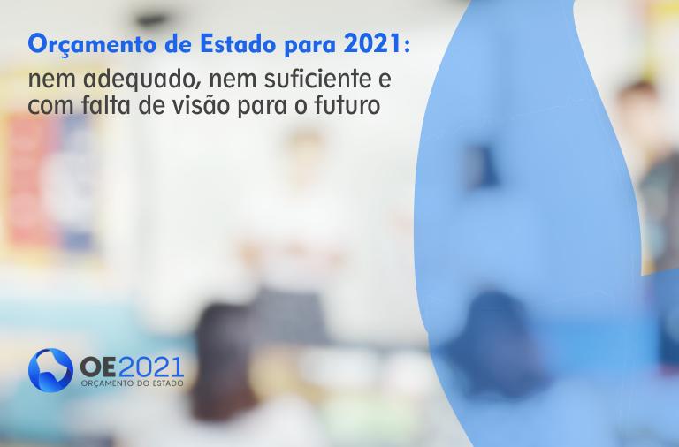 Orçamento de Estado para 2021: nem adequado, nem suficiente e com falta de visão para o futuro
