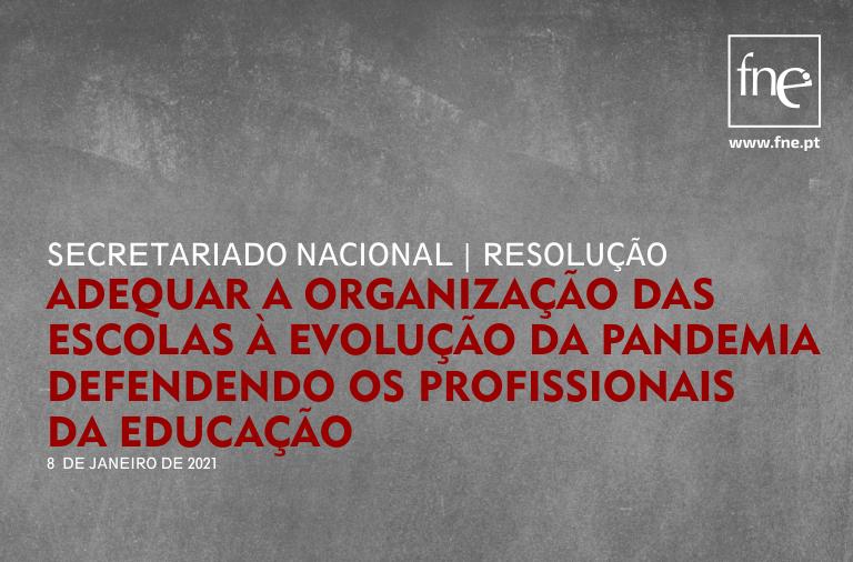 RESOLUÇÃO - Adequar a organização das escolas à evolução da pandemia defendendo os profissionais da educação