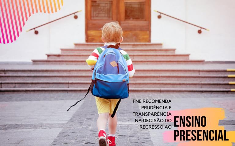FNE recomenda prudência e transparência na decisão do regresso ao ensino presencial